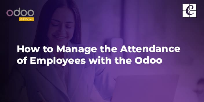how-to-manage-the-attendance-of-employees-with-the-odoo.jpg