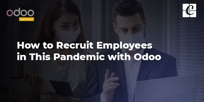 how-to-recruit-employees-in-this-pandemic-with-odoo.jpg