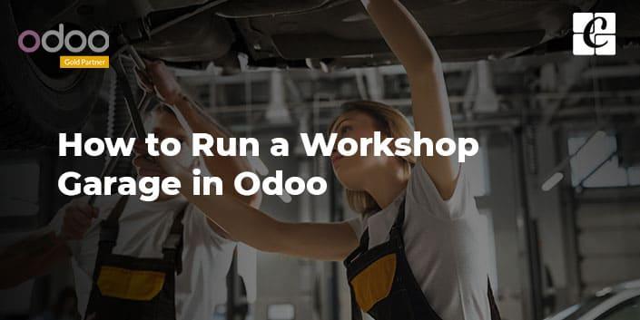 how-to-run-a-workshop-garage-in-odoo.jpg