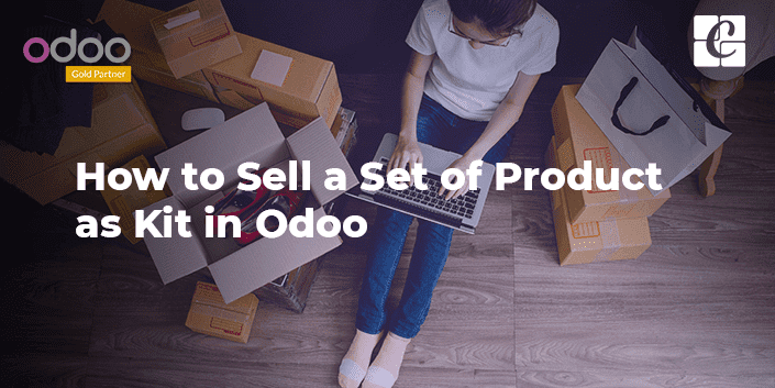how-to-sell-a-set-of-product-as-kit-in-odoo-13.png