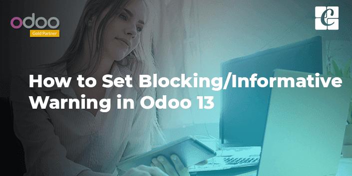 how-to-set-blocking-informative-warning-odoo-13.png