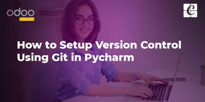 how-to-setup-version-control-using-git-pycharm.jpg
