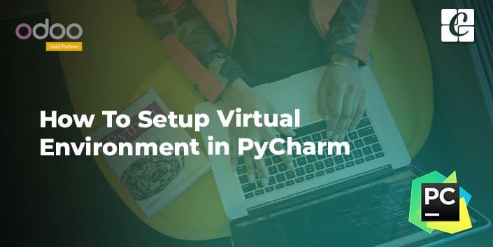 how-to-setup-virtual-environment-in-pycharm.jpg