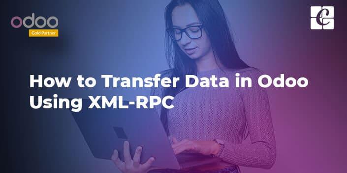 how-to-transfer-data-in-odoo-using-xml-rpc.jpg