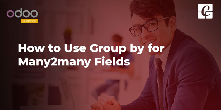 how-to-use-groupby-for-many2many-fields.jpg