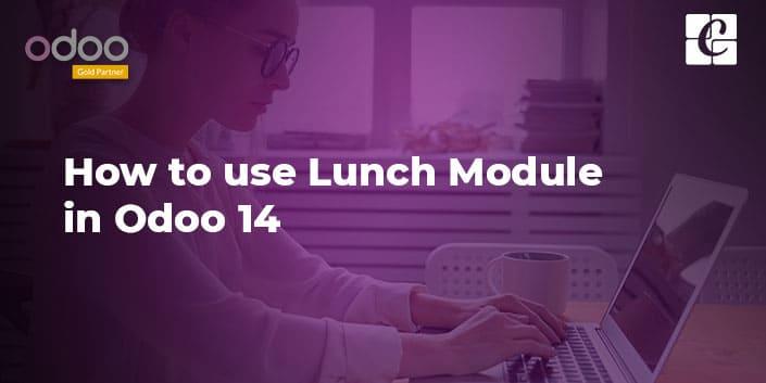 how-to-use-lunch-module-odoo-14.jpg
