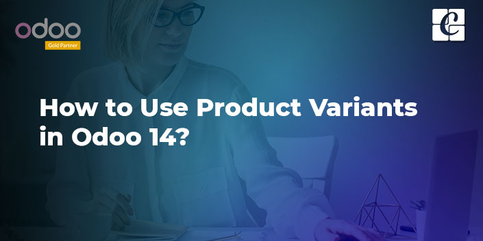 how-to-use-product-variants-in-odoo-14.jpg