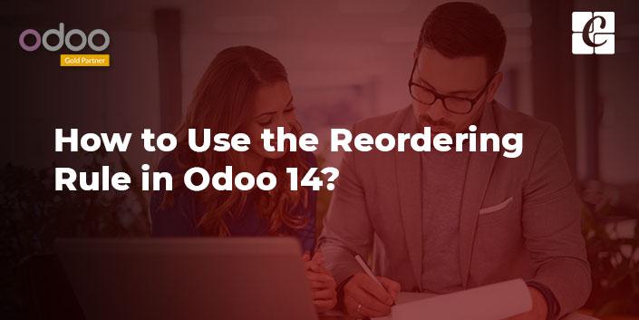 how-to-use-reordering-rule-in-odoo-14.jpg