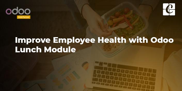 improve-employee-health-with-odoo-lunch-module.jpg