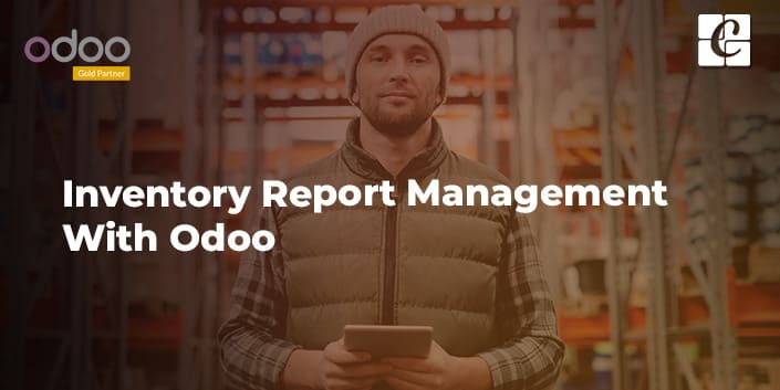 inventory-report-management-with-odoo.jpg