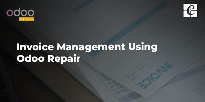 invoice-management-using-odoo-repair.jpg