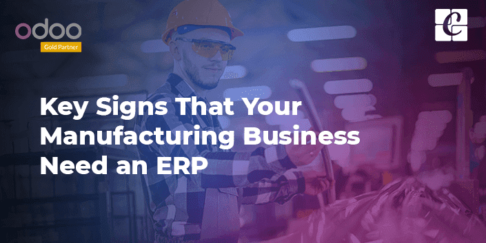 key-signs-that-your-manufacturing-business-need-erp.png