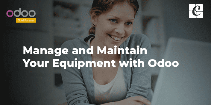 manage-and-maintain-your-equipment-with-odoo.png