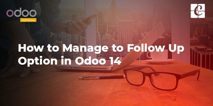 manage-follow-up-option-in-odoo-14.jpg