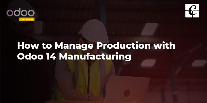 manage-production-with-odoo-14-manufacturing.jpg