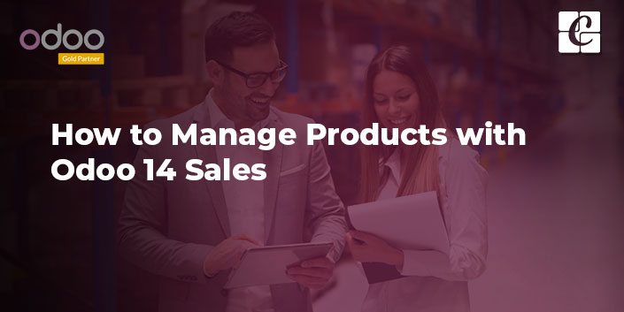 manage-products-with-odoo-14-sales.jpg