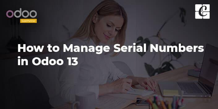 manage-serial-numbers-in-odoo-13.jpg