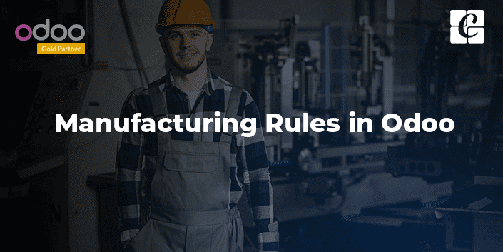 manufacturing-rules-in-odoo.png