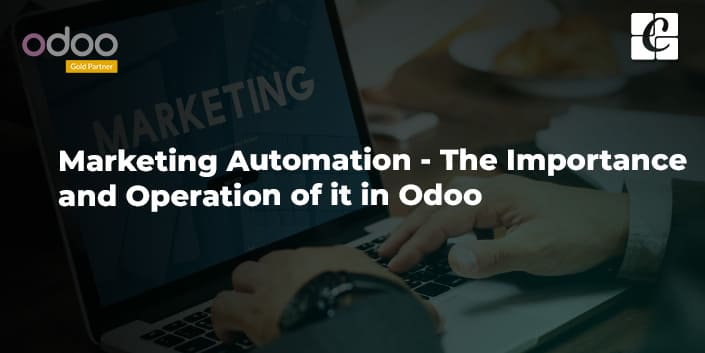 marketing-automation-the-importance-and-operation-of-it-in-odoo.jpg