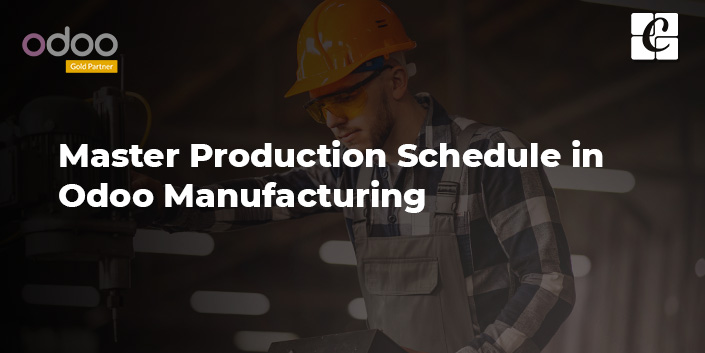 master-production-schedule-in-odoo-manufacturing.jpg