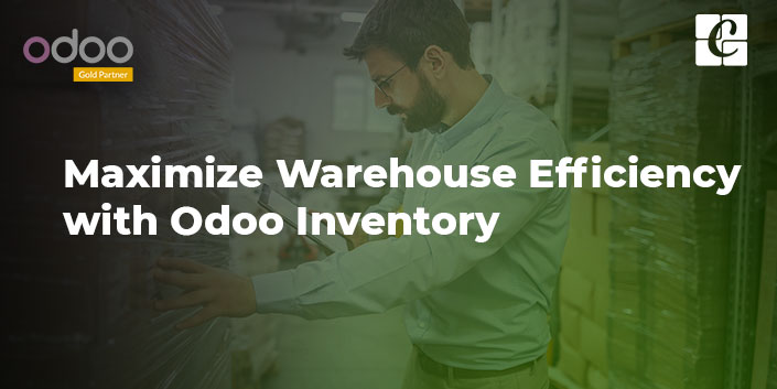 maximize-warehouse-efficiency-with-odoo-inventory.jpg