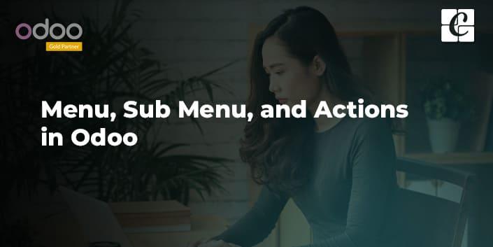 menu-submenu-and-action-in-odoo.jpg