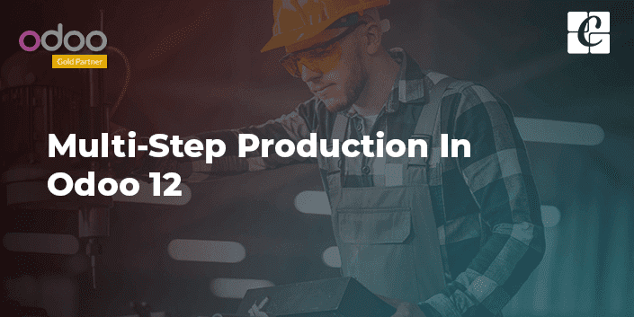 multi-step-production-in-odoo-v12.png