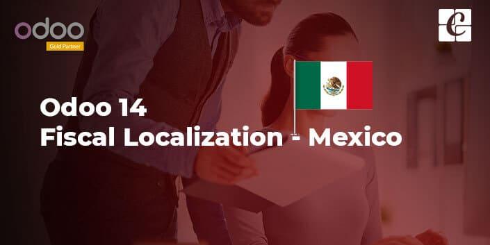 odoo-14-fiscal-localization-mexico.jpg