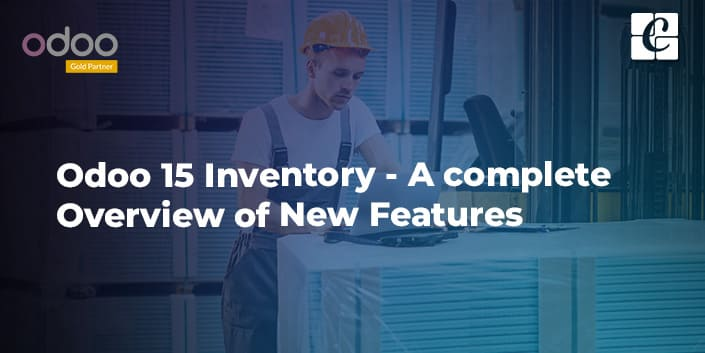 odoo-15-inventory-a-complete-overview-of-new-features.jpg