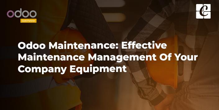 odoo-maintenance-effective-maintenance-management-of-your-company-equipment.jpg