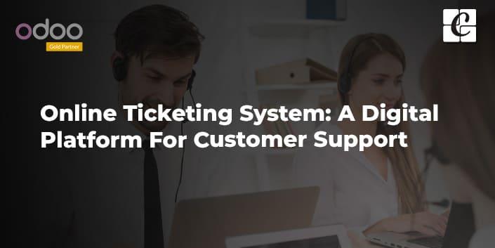 online-ticketing-system-a-digital-platform-for-customer-support.jpg
