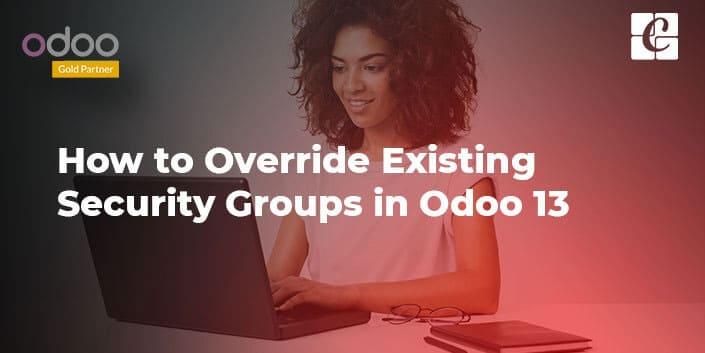 override-existing-security-groups-in-odoo-13.jpg