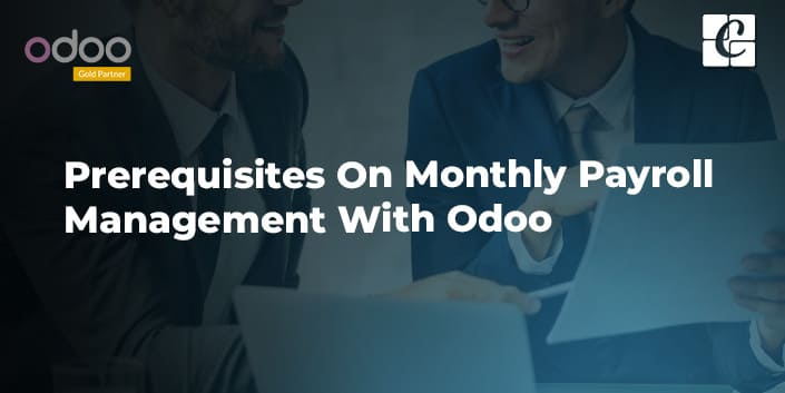 prerequisites-on-monthly-payroll-management-with-odoo.jpg
