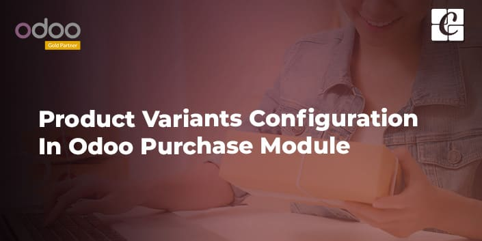 product-variants-configuration-in-odoo-purchase-module.jpg
