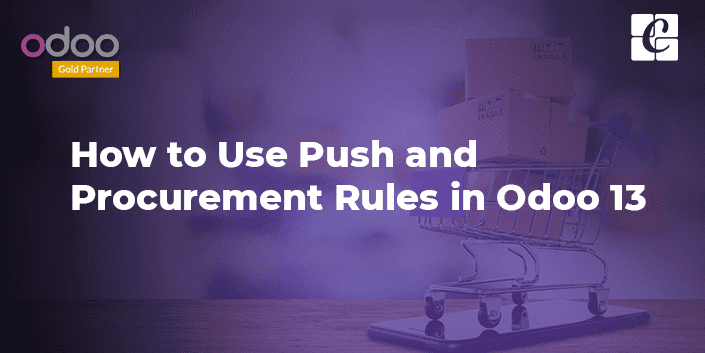 push-and-procurement-rules-in-odoo-13.png