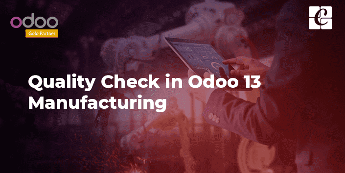 quality-check-odoo-13-manufacturing.png