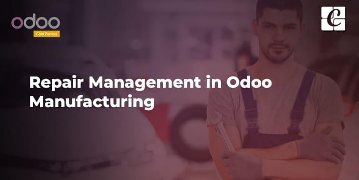 repair-management-in-odoo-manufacturing.jpg