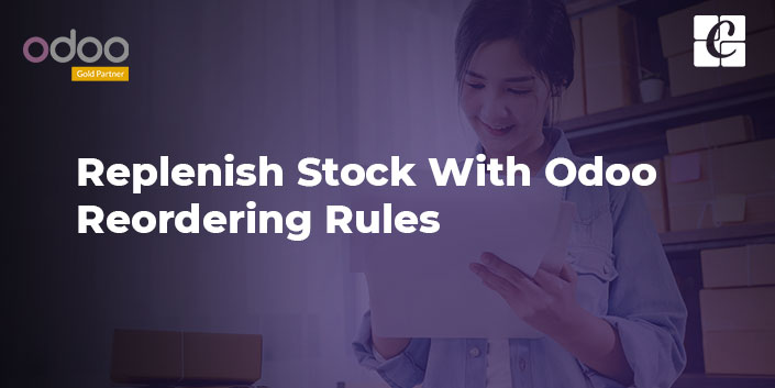 replenish-stock-with-odoo-reordering-rules.jpg