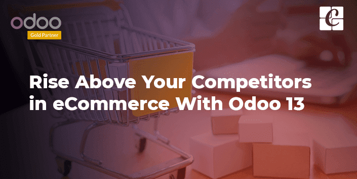 rise-above-your-competitors-ecommerce-with-odoo-13.png