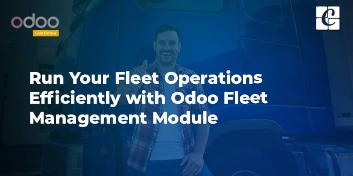 run-your-fleet-operations-efficiently-with-odoo-fleet-management-module.jpg