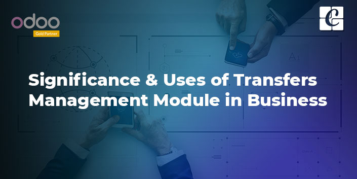 significance-and-uses-of-transfers-management-module-in-business.jpg