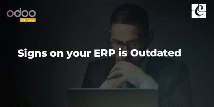 signs-on-your-erp-is-outdated.jpg