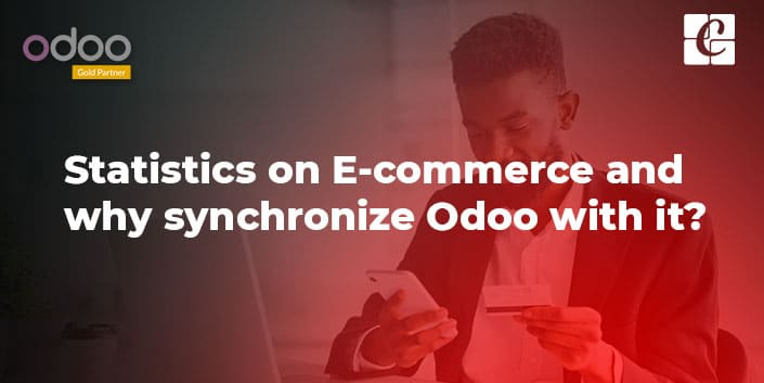 statistics-on-e-commerce-and-why-synchronize-odoo-with-it.jpg