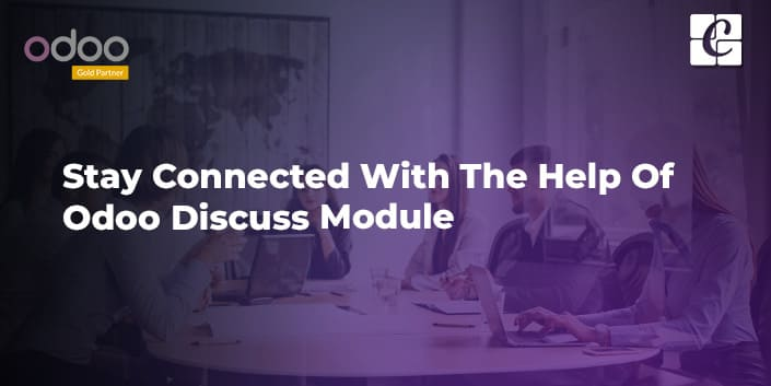 stay-connected-with-the-help-of-odoo-14-discuss-module.jpg