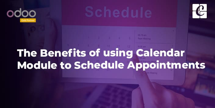 the-benefits-of-using-calendar-module-to-schedule-appointments.jpg