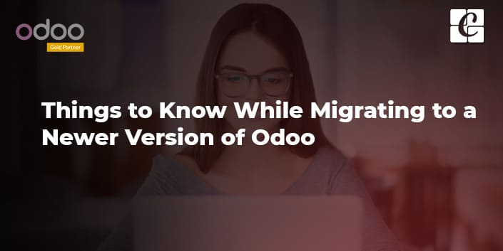 things-to-know-while-migrating-to-a-newer-version-of-odoo.jpg