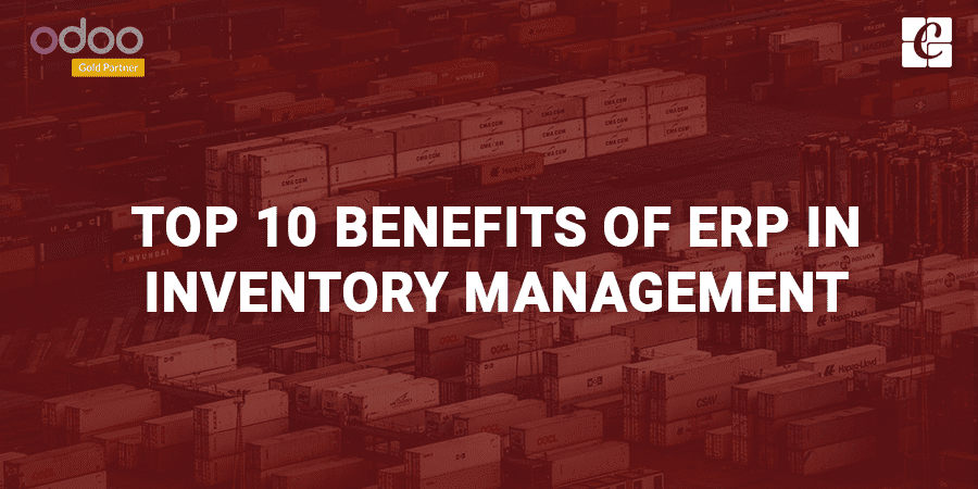 top-10-benefits-of-erp-in-Inventory-management.png