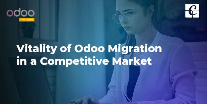 vitality-of-odoo-migration-in-a-competitive-market.jpg
