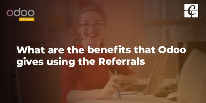 what-are-the-benefits-that-odoo-gives-using-the-referrals-module.jpg
