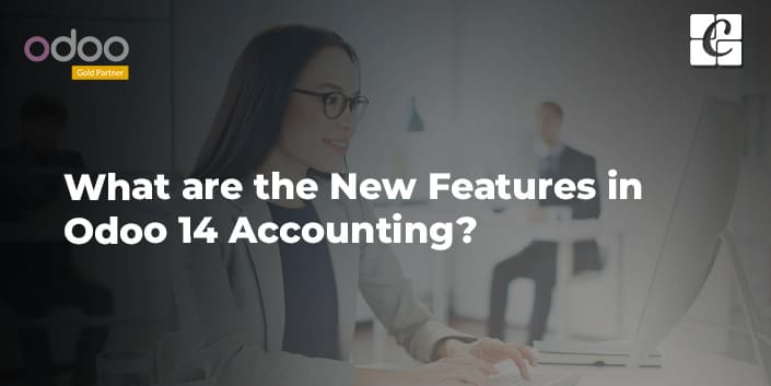 what-are-the-new-features-in-odoo-14-accounting.jpg